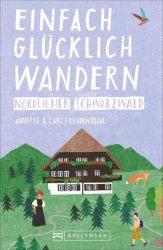 Einfach glücklich wandern – nördlicher Schwarzwald