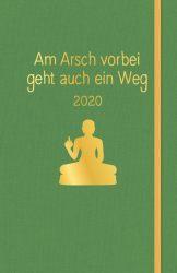 Am Arsch vorbei geht auch ein Weg: Planer 2020