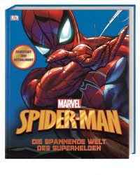 MARVEL Spider-Man Die spannende Welt des Superhelden